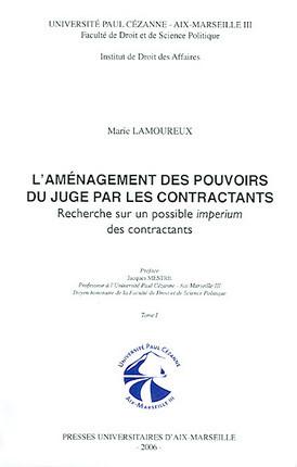 L'aménagement des pouvoirs du juge par les contractants, tomes 1 et 2 (2 volumes)
