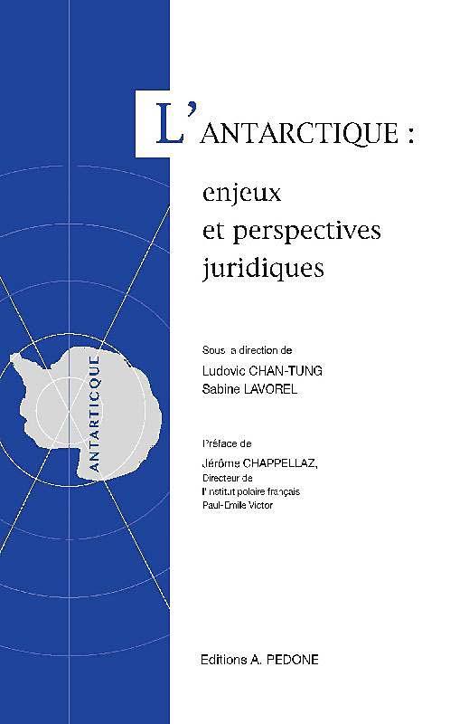 L'Antarctique : enjeux et perspectives juridiques