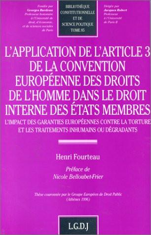L'application de l'article 3 de la Convention européenne des droits de l'homme dans le droit interne des Etats membres