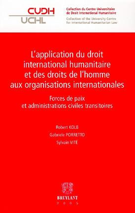 L'application du droit international humanitaire et des droits de l'homme aux organisations internationales