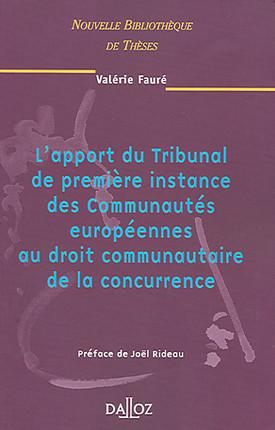 L'apport du tribunal de première instance des Communautés européennes au droit communautaire de la concurrence