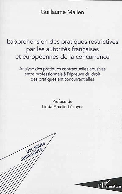 L'appréhension des pratiques restrictives par les autorités françaises et européennes de la concurrence