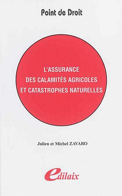 L'assurance des calamités agricoles et catastrophes naturelles