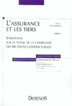 L'assurance et les tiers. Variations sur le thème de la complexité des relations contractuelles