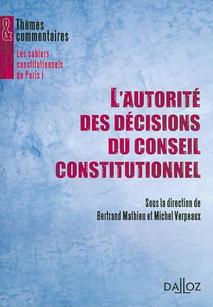 L'autorité des décisions du Conseil constitutionnel