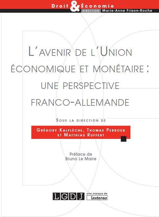 L'avenir de l'Union économique et monétaire : une perspective franco-allemande