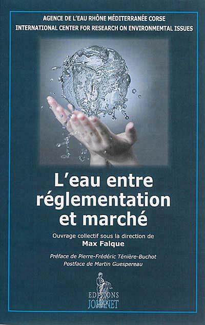 L'eau entre réglementation et marché