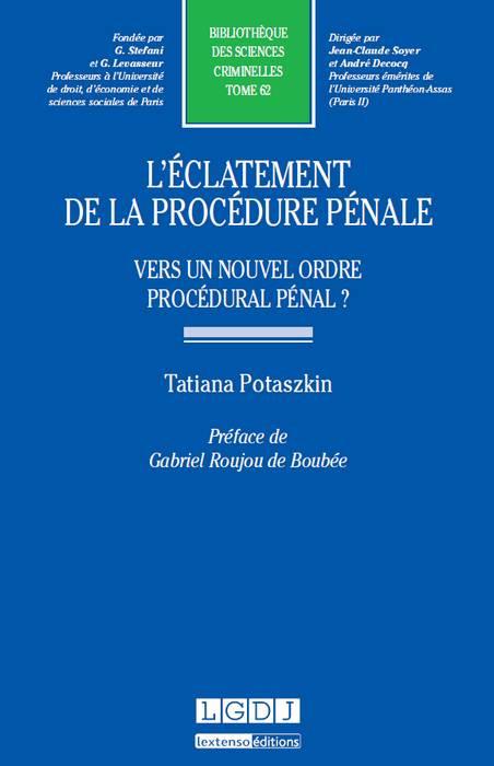 L'éclatement de la procédure pénale