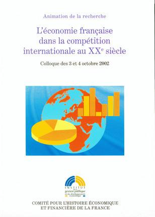 L'économie française dans la compétition internationale au XXe siècle