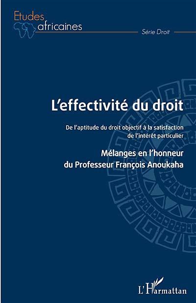 L'effectivité du droit : de l'aptitude du droit objectif à la satisfaction de l'intérêt particulier :