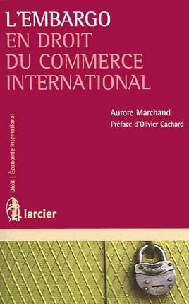 L'embargo en droit du commerce international