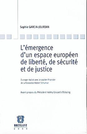 L'émergence d'un espace européen de liberté, de sécurité et de justice