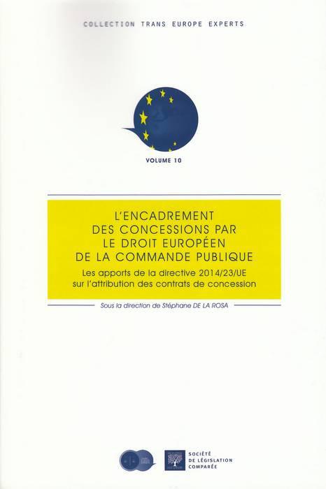L'encadrement des concessions par le droit européen de la commande publique