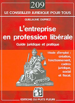 L'entreprise en profession libérale : guide juridique et pratique
