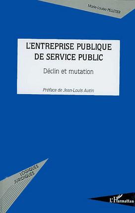 L Entreprise Publique De Service Public Pelletier 9782296092099