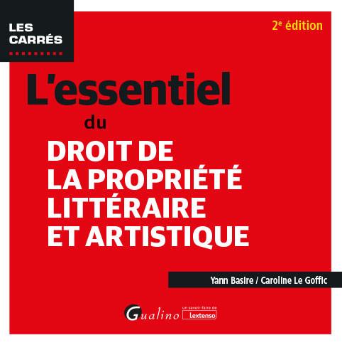 [EBOOK] L'essentiel du droit de la propriété littéraire et artistique