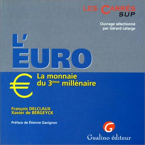 L'euro, la monnaie du 3e millénaire