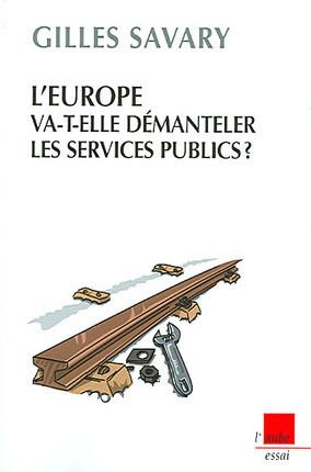 L'Europe va-t-elle démanteler les services publics ?