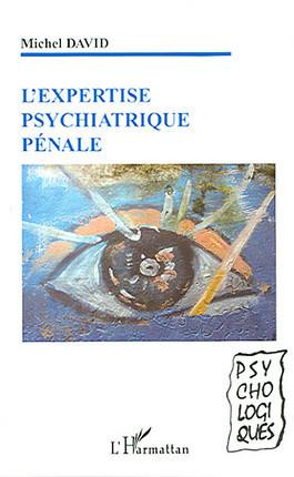 L'expertise psychiatrique pénale
