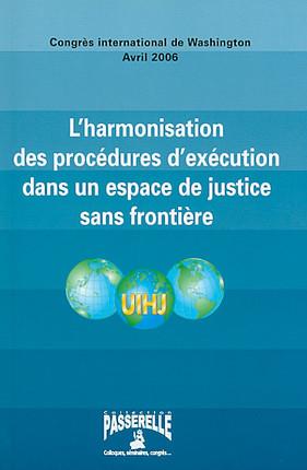L'harmonisation des procédures d'exécution dans un espace de justice sans frontière