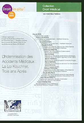 L'indemnisation des accidents médicaux : la loi Kouchner, trois ans après (coffret 1 CD-Rom)