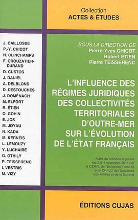 L'influence des régimes juridiques des collectivités territoriales d'outre-mer sur l'évolution de l'Etat français