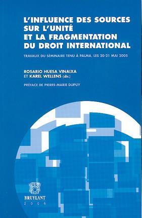 L'influence des sources sur l'unité et la fragmentation du droit international