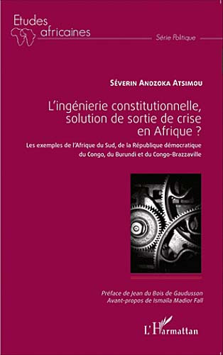 L'ingénierie constitutionnelle, solution de sortie de crise en Afrique ?