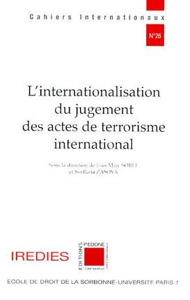 L'internationalisation du jugement des actes de terrorisme international