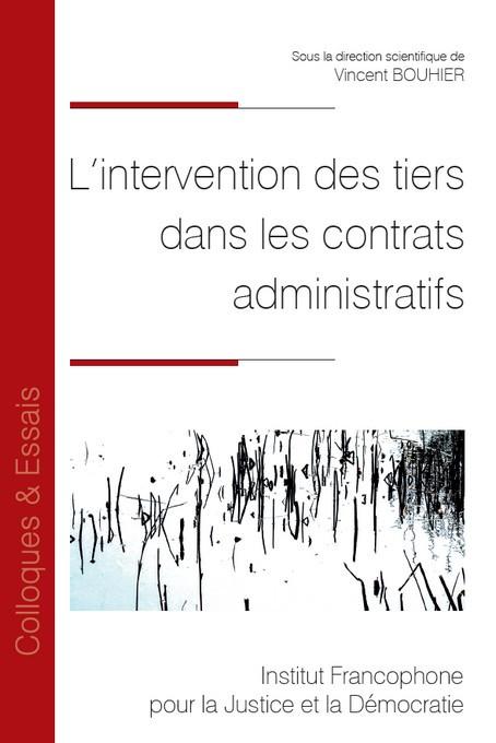 L'intervention des tiers dans les contrats administratifs