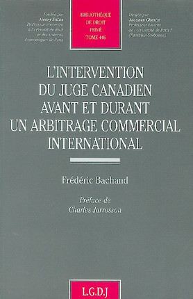 L'intervention du juge canadien avant et durant un arbitrage commercial international
