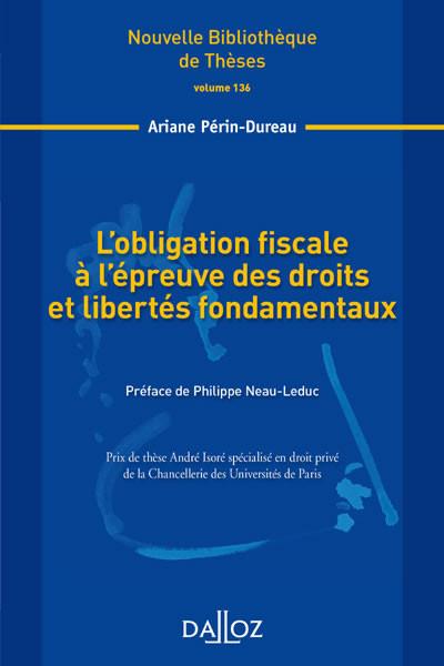 L'obligation fiscale à l'épreuve des droits et libertés fondamentaux