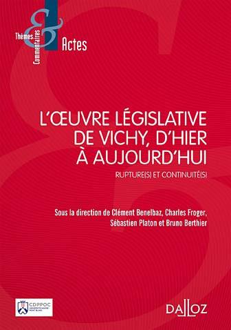 L'oeuvre législative sous Vichy, d'hier à aujourd'hui