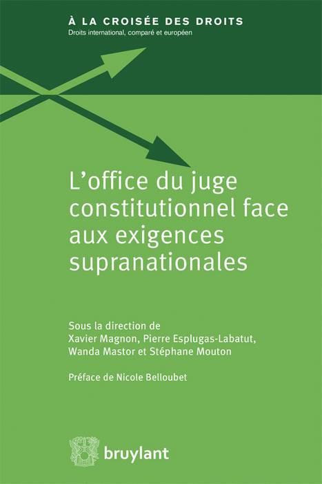 L'office du juge constitutionnel face aux exigences supranationales