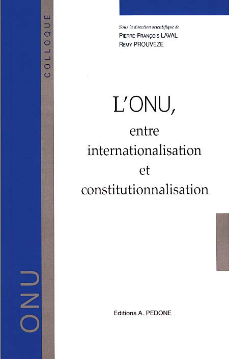 L'ONU, entre internationalisation et constitutionnalisation