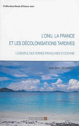L'ONU, la France et les décolonisations tardives