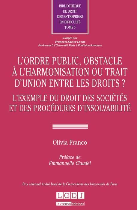 L'ordre public, obstacle à l'harmonisation ou trait d'union entre les droits ?