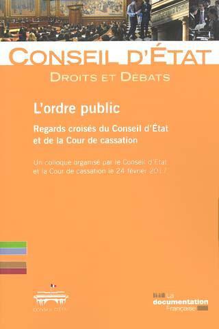 L'ordre public : regards croisés du Conseil d'État et de la Cour de cassation