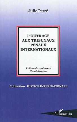 L'outrage aux tribunaux pénaux internationaux