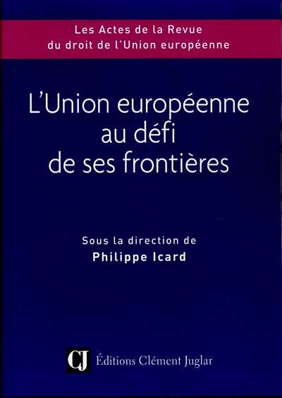 L'Union européenne au défi de ses frontières