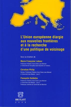 L'Union européenne élargie aux nouvelles frontières et à la recherche d'une politique de voisinage