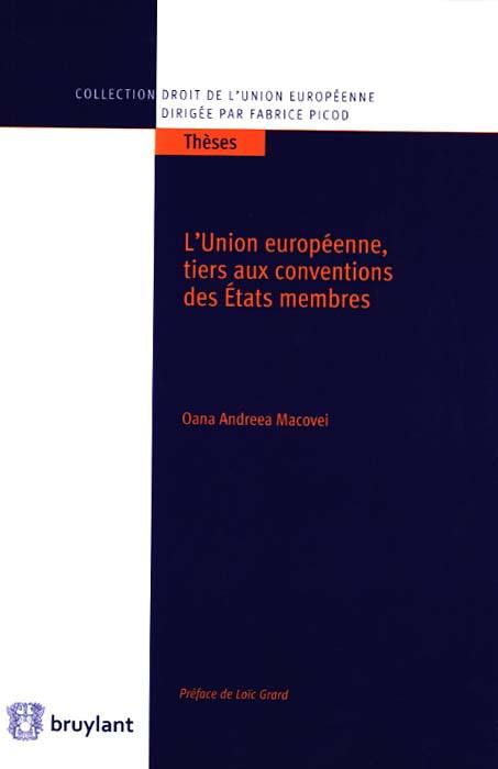 L'Union européenne, tiers aux conventions des Etats membres