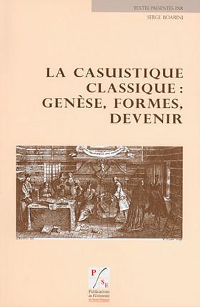 La casuistique classique : genèse, formes, devenir