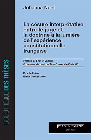 La césure interprétative entre le juge et la doctrine à la lumière de l'expérience constitutionnelle française