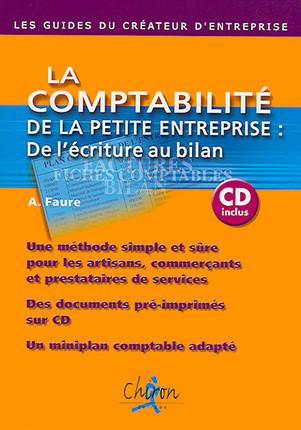 La comptabilité de la petite entreprise : de l'écriture au bilan (1 livre + 1 CD-Rom)
