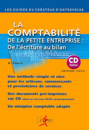 La comptabilité de la petite entreprise : de l'écriture au bilan - Edition 2009 (1 livre + 1 CD-Rom)
