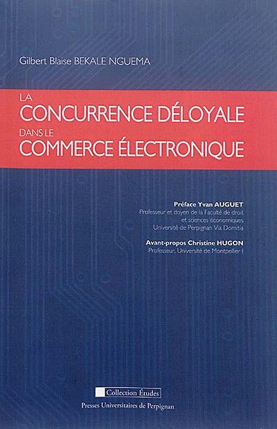 La concurrence déloyale dans le commerce électronique