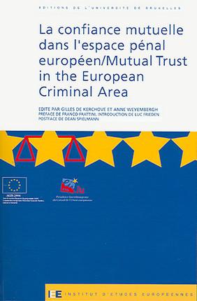 La confiance mutuelle dans l'espace pénal européen - Mutual Trust in the European Criminal Area