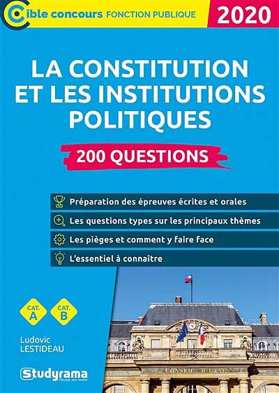 La constitution et les institutions politiques : 200 questions 2020