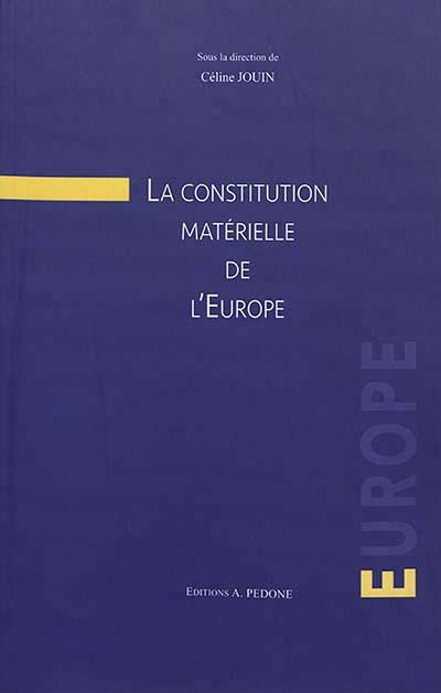 La constitution matérielle de l'Europe